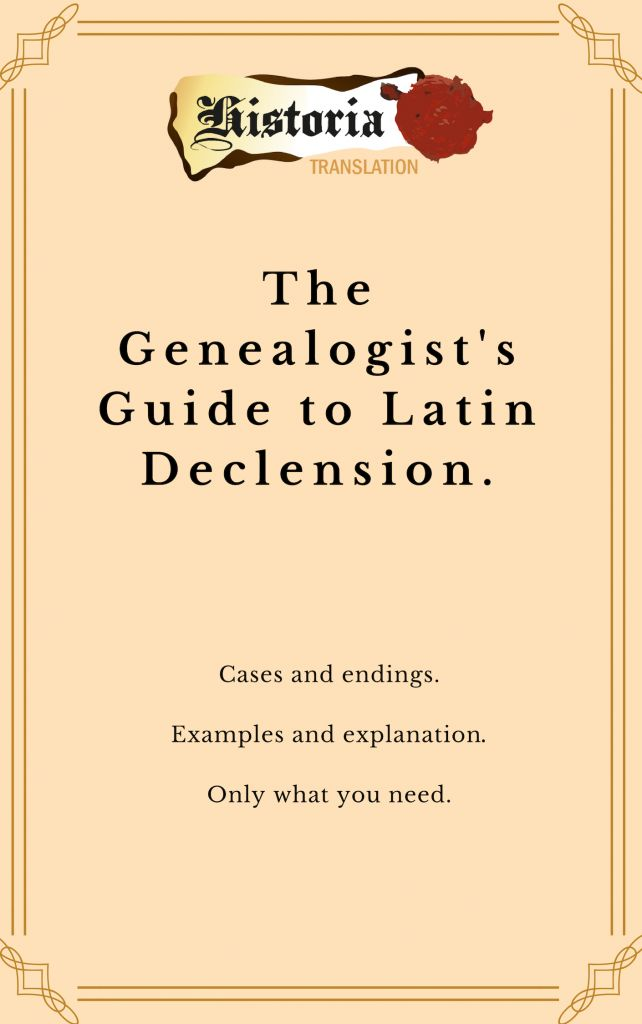 Historia Translation's The Genealogist's guide to Latin declension